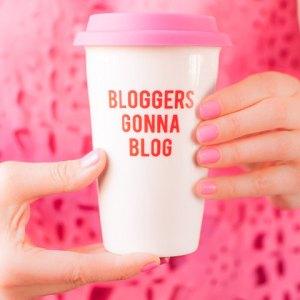 bloggers gonna blog